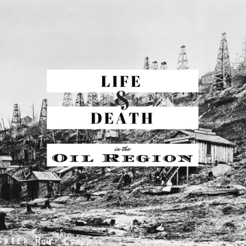 Life & Death in the Oil Region Logo
